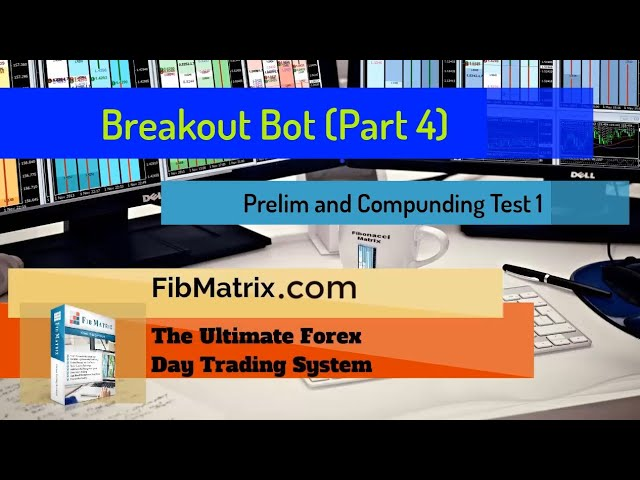 Breakout Bot (Part 4) Automated Forex Software Performance Results Prelim and Compounding Updates