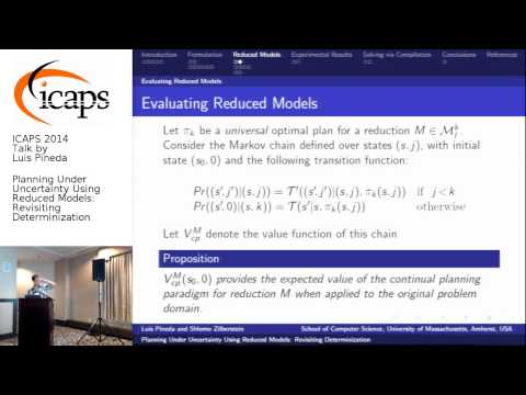 "ICAPS 2014: Luis Pineda on ""Planning Under Uncertainty Using Reduced Models: Revisiting ..."""