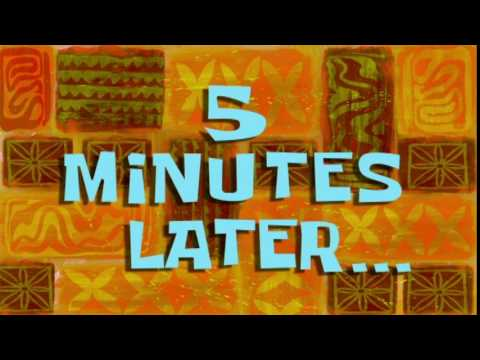 5 Minutes Later... | SpongeBob Time Card #64