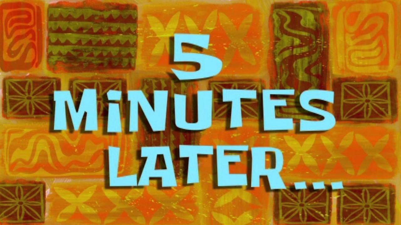 20 Min Later Spongebob