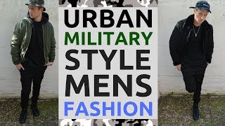 Military Clothing Fashion Ideas for Men | How To Wear Army Clothing & Look Cool