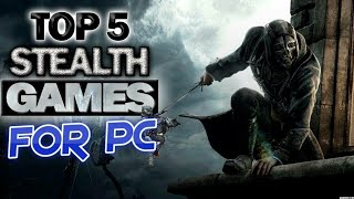 TOP 5 GREATEST AND BEST STEALTH GAMES FOR PC