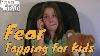 Video Tapping for Kids - Fear - EFT with Brad Yates download MP3, 3GP, MP4, WEBM, AVI, FLV Agustus 2018