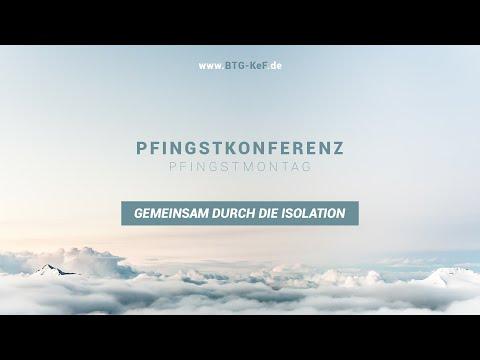 Pfingstkonferenz - Gemeinsam Durch Die Isolation | BTG-KeF