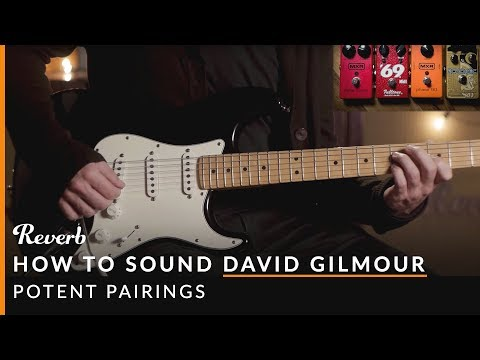 How To Sound Like David Gilmour of Pink Floyd Using Pedals   Reverb Potent Pairings