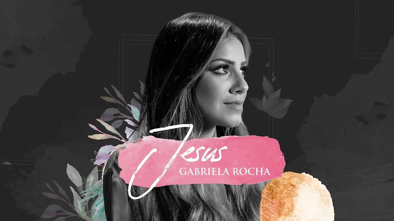 GABRIELA ROCHA - JESUS (LYRIC VÍDEO)