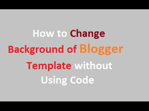 How to change Blogger template Background - YouTube
