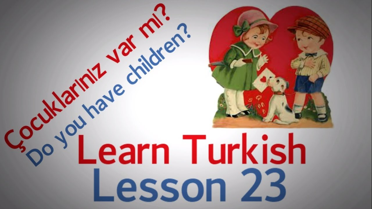 Learn Turkish Lesson 23 - Conversation Phrases (Part 3)