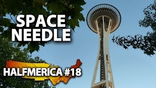 Seattle Space Needle & The View From Above -- #Halfmerica