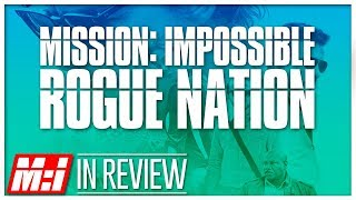 Mission Impossible: Rogue Nation - Every Mission Impossible Movie Reviewed & Ranked