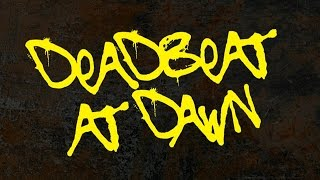 Video DeadBeat At Dawn  - Wreckin' Krew download MP3, 3GP, MP4, WEBM, AVI, FLV Januari 2018