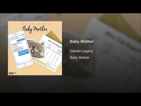 Dakidd Legacy - Baby Mother [Prod by Dakidd Legacy]