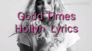 GOOD TIMES - Hollyn (Lyrics)