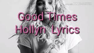 GOOD TIMES - Hollyn (Lyrics)