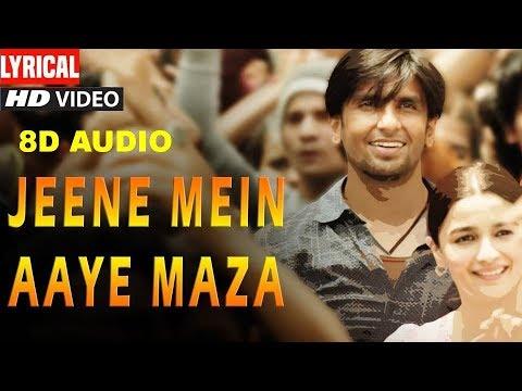 Jeene Mein Aaye Maza Full Song (8D Audio) Gully Boy Mp3