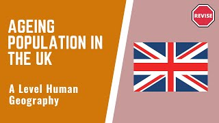 As Human Geography - Ageing Population Case Study ~ The UK
