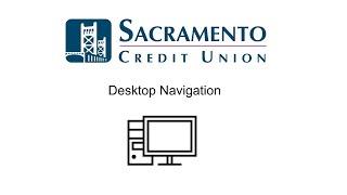 Desktop Navigation Sacramento Credit Union Online Banking