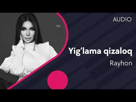 Rayhon - Yig'lama qizaloq | Райхон - Йиглама кизалок (AUDIO)