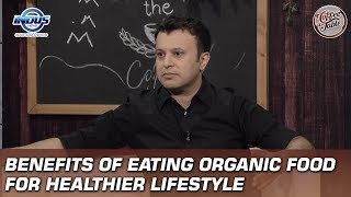 Benefits of eating organic food for healthier lifestyle | coffee table indus news