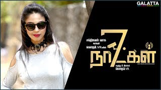 The Dazzling Angana Roy Talks About 7 Naatkal and her Co-Artists