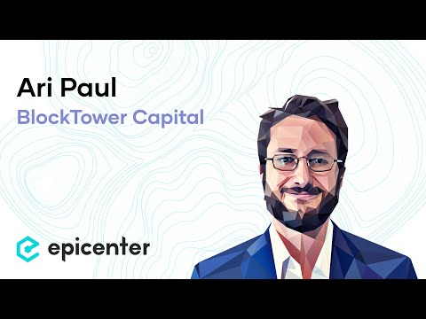 #202 Ari Paul: BlockTower Capital and the Cryptocurrency Opportunity