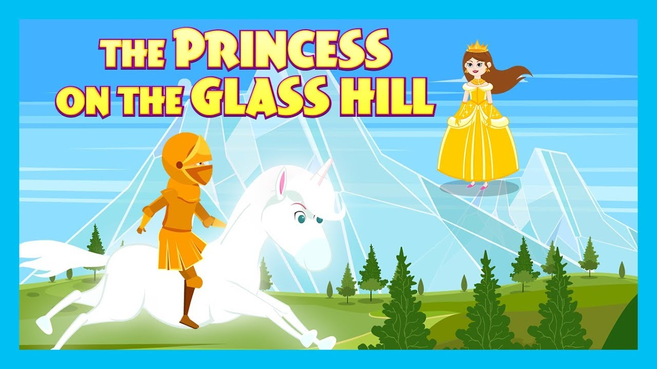 THE PRINCESS ON THE GLASS HILL STORY   STORIES FOR KIDS   TRADITIONAL STORY    T-SERIES