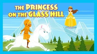 THE PRINCESS ON THE GLASS HILL STORY | STORIES FOR KIDS | TRADITIONAL STORY | T-SERIES