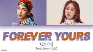 KEY (키) - 'Forever Yours (Feat. Soyou (소유))' LYRICS [HAN|ROM|ENG COLOR CODED] 가사