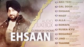 Ehsaan | Gurbaksh Shonki | Entire Album | Latest Punjabi Songs 2015 | Punjabi Songs 2015