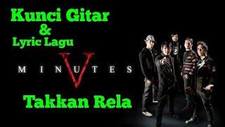 Kunci Gitar & Lyric Lagu Five Minutes - Takkan Rel