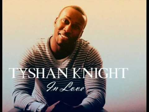Tyshan Knight- In Love