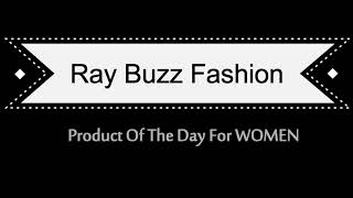 Ray Buzz Fashion - Product Of The Day For WOMEN 19/02/2018