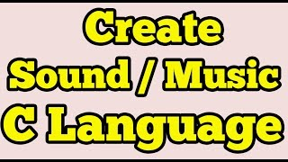 Create sound or music with C Programming language | Turbo C