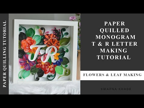 Mira's Craft | Quilling Pattern for wall frame | T & R letter making
