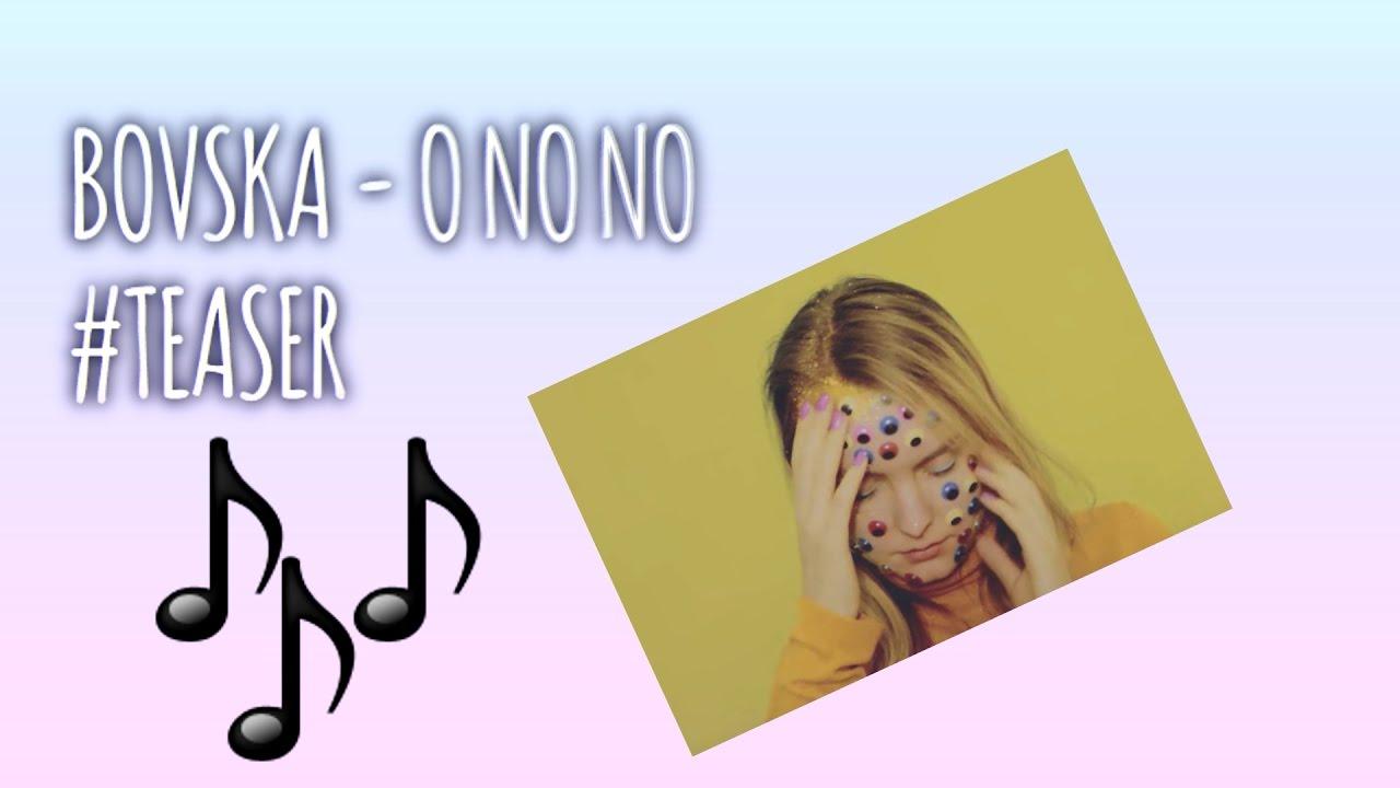BOVSKA – O No No unofficial videoclip | TEASER