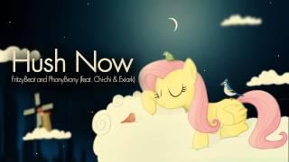 Hush Now (feat. Chi-chi & Exiark) - FritzyBeat hugs PhonyBrony
