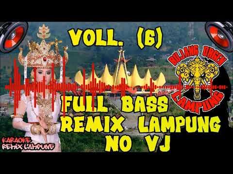 🔴 FULL BASS REMIX LAMPUNG NO VJ Vol. (6)