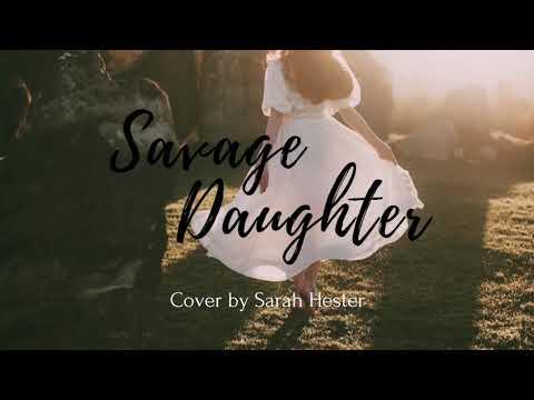 Download Sarah Hester - Savage Daughter (Lyrics)