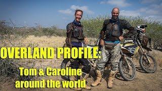 Overland Profile: Tom & Caroline around the world - www.motomorgana.com