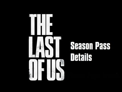 The Last Of Us: Season Pass Details And MORE!