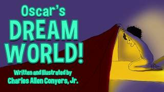 "Introducing ""Oscar's Dream World!"""
