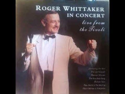 Roger Whittaker - Live from the Tivoli (1990)