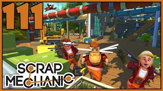 New Trailer - Scrap Mechanic Gameplay - Part 111 [Let's Play Scrap Mechanic]