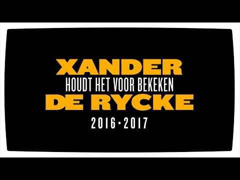 Xander De Rycke - Houdt Het Voor Bekeken 2016-2017