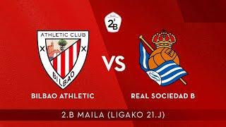 🔴 LIVE | Bilbao Athletic vs Real Sociedad B | 2.B 2020-21 I J 21. jardunaldia