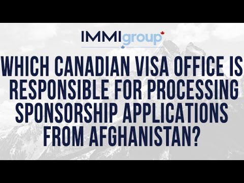 Which Canadian visa office is responsible for processing Sponsorship applications from Afghanistan?