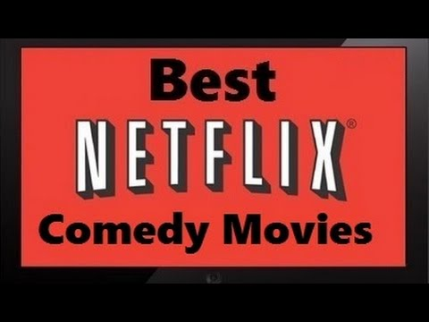 The 10 Best comedy movies on Netflix NEW