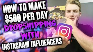 How To Make $500/Day Droshipping With Influencers (EASIEST WAY)