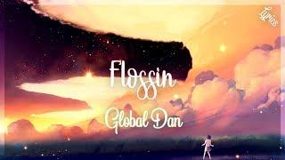 Global Dan - Flossin (Lyrics)
