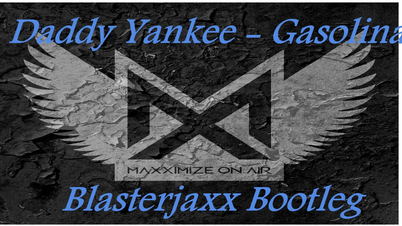 Daddy Yankee - Gasolina (Blasterjaxx Bootleg) - YouTube | 1280 x 720 jpeg 285kB